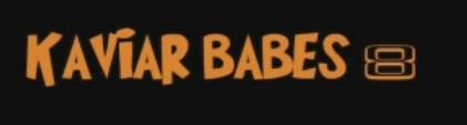Kaviar Babes 8-2