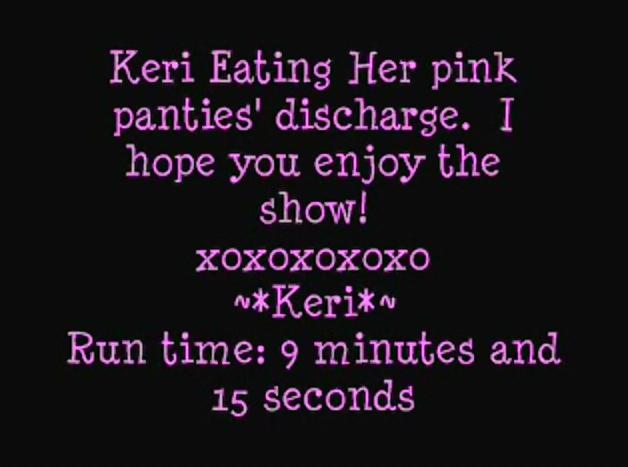 Keri eating her pink panties discharge 1
