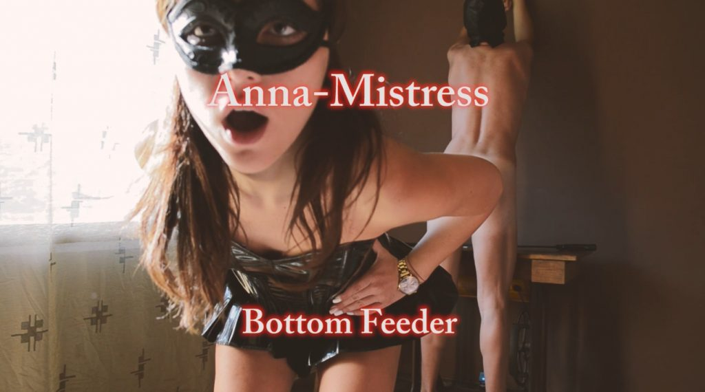 Anna Mistress - Bottom Feeder 1