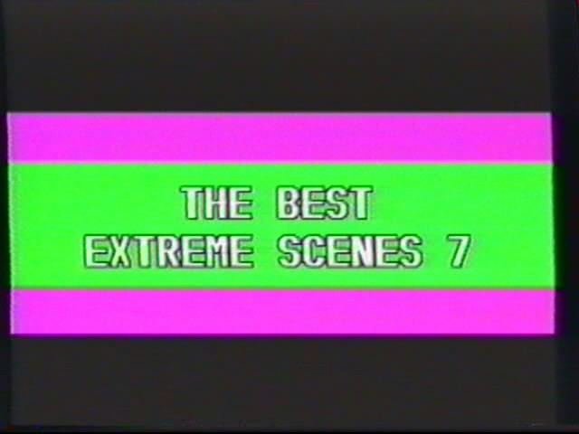The best extreme scenes 7