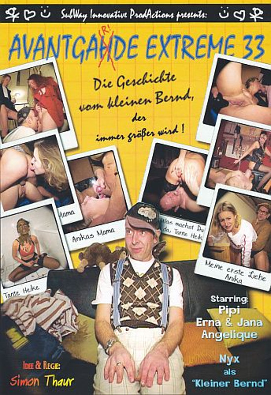 Avantgarde Extreme 33 - Die Geschichte vom kleinen Bernd, der immer größer wird ! (Pipi, Jana, Erna & Angelique)